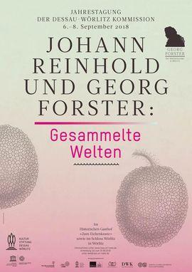 2018: Johann Reinhold und Georg Forster - Gesammelte Welten