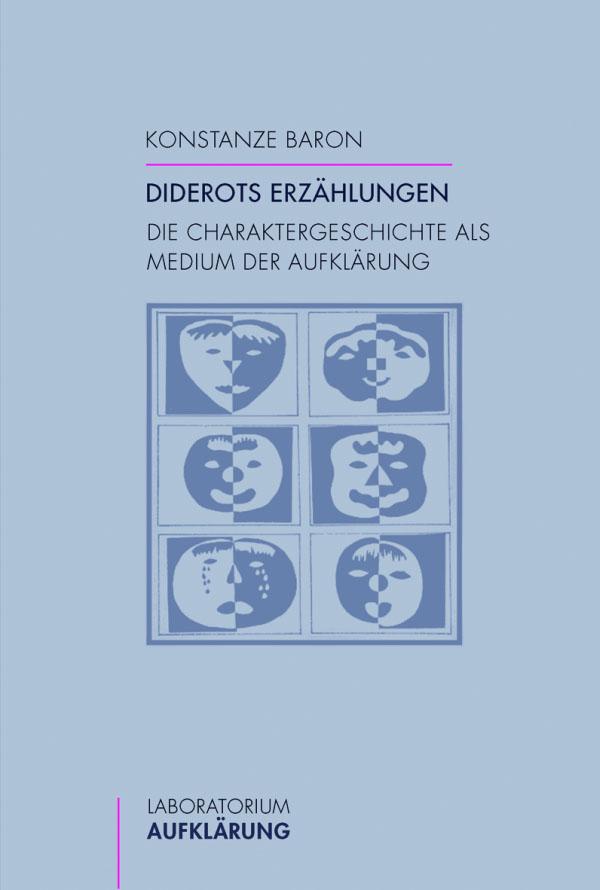 Konstanze Baron: Diderots Erzählungen Die Charaktergeschichte als Medium der Aufklärung. Paderborn 2014.