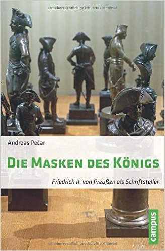The Masks of the King. Friedrich II of Prussia as Writer