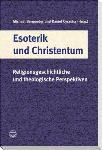 Michael Bergunder, Daniel Cyranka (Hg.): Esoterik und Christentum. Religionsgeschichte und theologische Perspektiven.