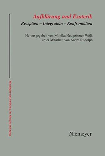 Aufklärung und Esoterik. Rezeption – Integration – Konfrontation. Hg. v. Monika Neugebauer-Wölk, , Renko Geffarth u. Markus Meumann (Hallesche Beiträge zur Europäischen Aufklärung 50).