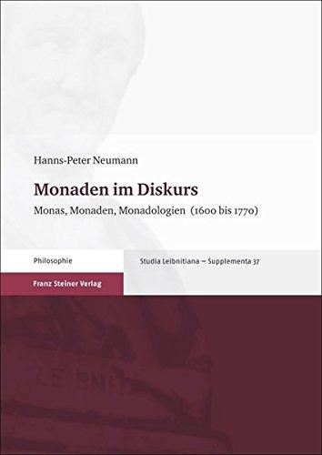 Hanns-Peter Neumann: Monaden im Diskurs. Monas, Monaden, Monadologien (1600-1770) (Studia Leibnitiana – Supplementa 37).