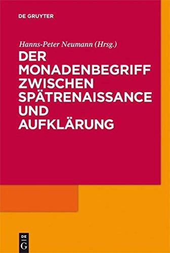 Hanns-Peter Neumann (Hg.): Der Monadenbegriff zwischen Spätrenaissance und Aufklärung.
