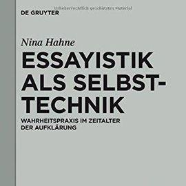 """""""Den Freunden der Wahrheit gewidmet"""". Essayistik als Selbsttechnik im Zeitalter der Aufklärung"""