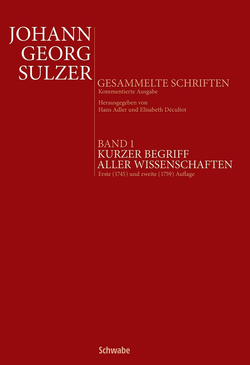 Ordnung des Wissens: Johann Georg Sulzers Kurzer Begriff aller Wissenschaften
