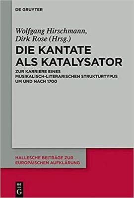 Die Kantate als Katalysator: Zur Karriere eines musikalisch-literarischen Strukturtypus um und nach 1700