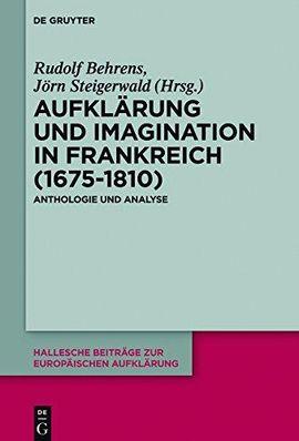 Aufklärung und Imagination in Frankreich (1675–1810). Anthologie und Analyse