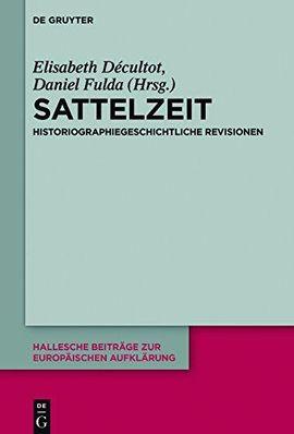 Sattelzeit. Historiographiegeschichtliche Revisionen