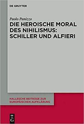 Die heroische Moral des Nihilismus: Schiller und Alfieri