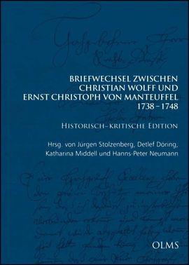 Briefwechsel zwischen Christian Wolff und Ernst Christoph von Manteuffel