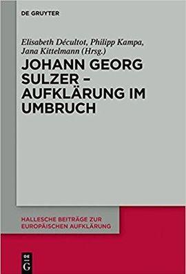 Johann Georg Sulzer - Aufklärung im Umbruch