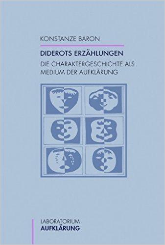 Diderots Erzählungen. Die Charaktergeschichte als Medium der Aufklärung