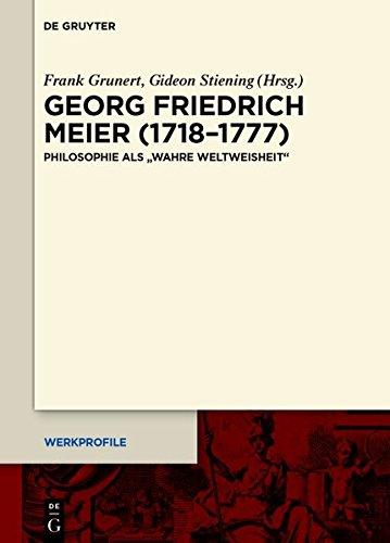 """Georg Friedrich Meier (1718-1777): Philosophie als """"wahre Weltweisheit"""""""