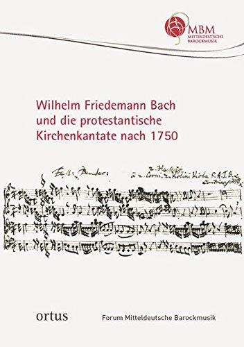 Wilhelm Friedemann Bach und die protestantische Kirchenkantate nach 1750