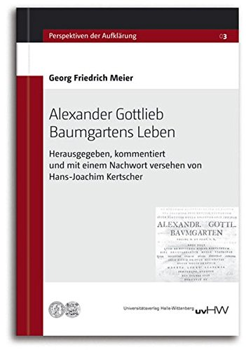 Georg Friedrich Meier: Alexander Gottlieb Baumgartens Leben