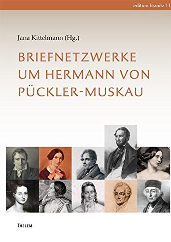 Briefnetzwerke um Hermann von Pückler-Muskau
