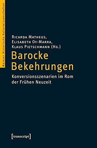 Barocke Bekehrungen: Konversionsszenarien im Rom der Frühen Neuzeit
