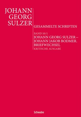 Johann Georg Sulzer – Johann Jakob Bodmer. Briefwechsel. Kritische Ausgabe