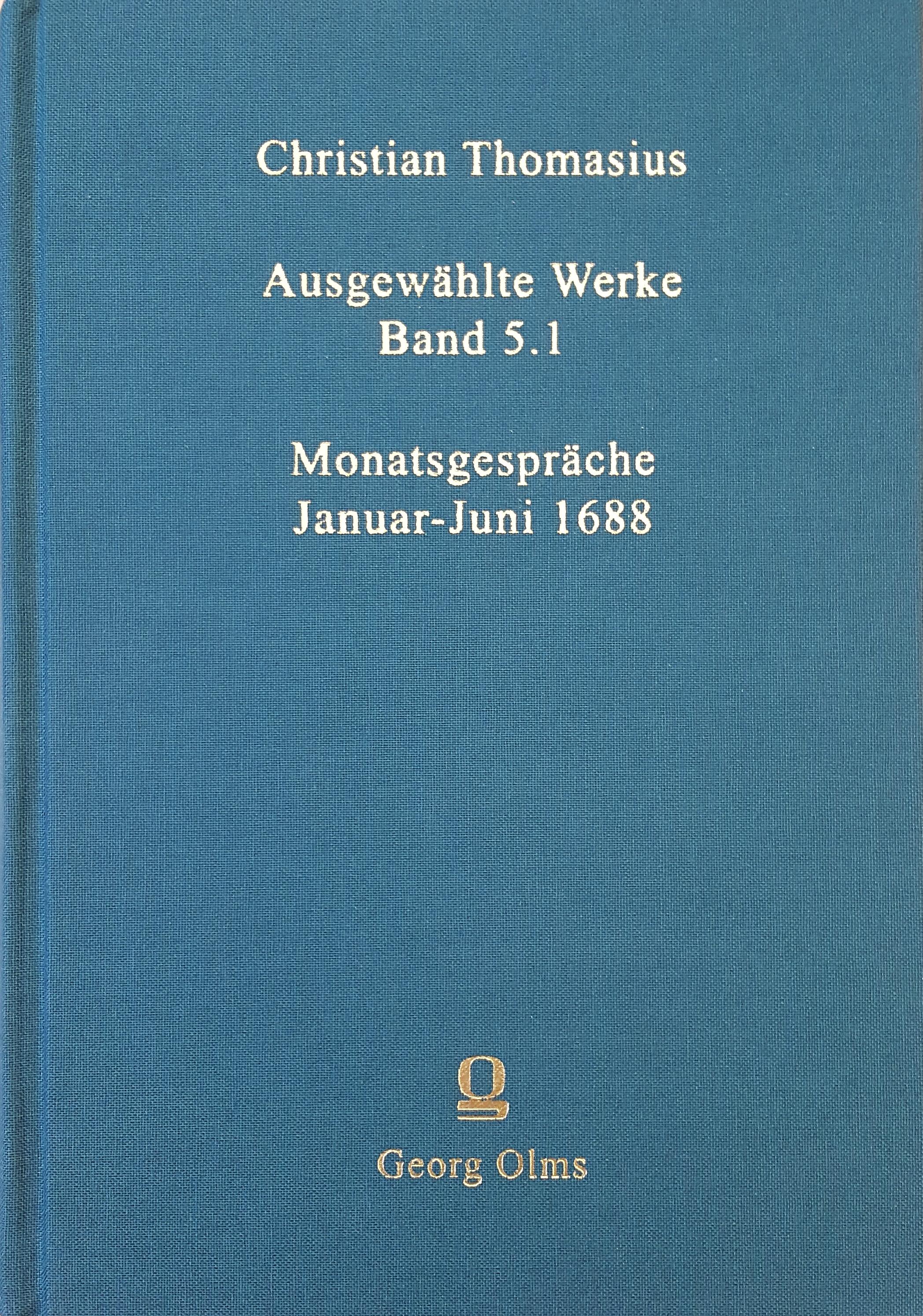 Christian Thomasius: Ausgewählte Werke, Bd. 5.1, Hildesheim/Zürich/New York 2015