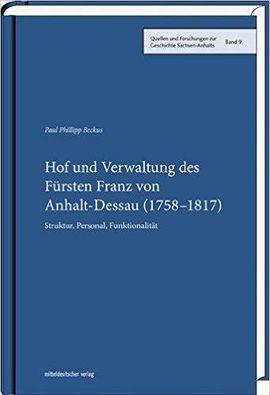 Paul Beckus: Hof und Verwaltung des Fürsten Franz von Anhalt-Dessau (1758–1817). Struktur, Personal, Funktionalität (Quellen und Forschungen zur Geschichte Sachsen-Anhalts, 9), Halle 2015.